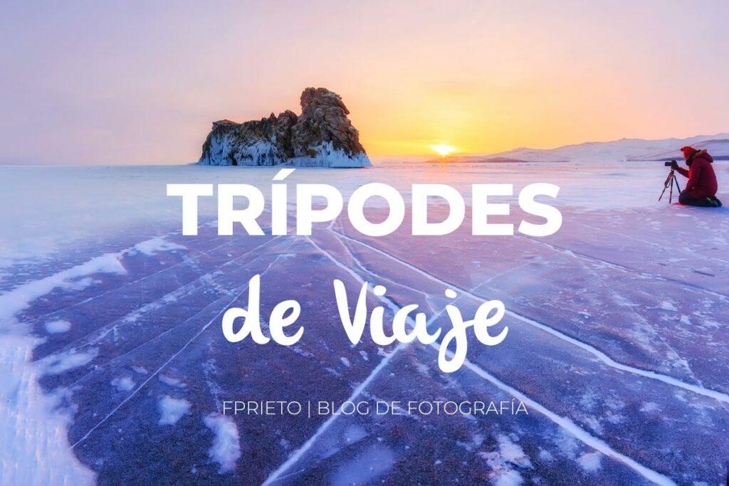 tripodes-viaje-compactos-tripode-ligero-fprieto-blog-fotografia